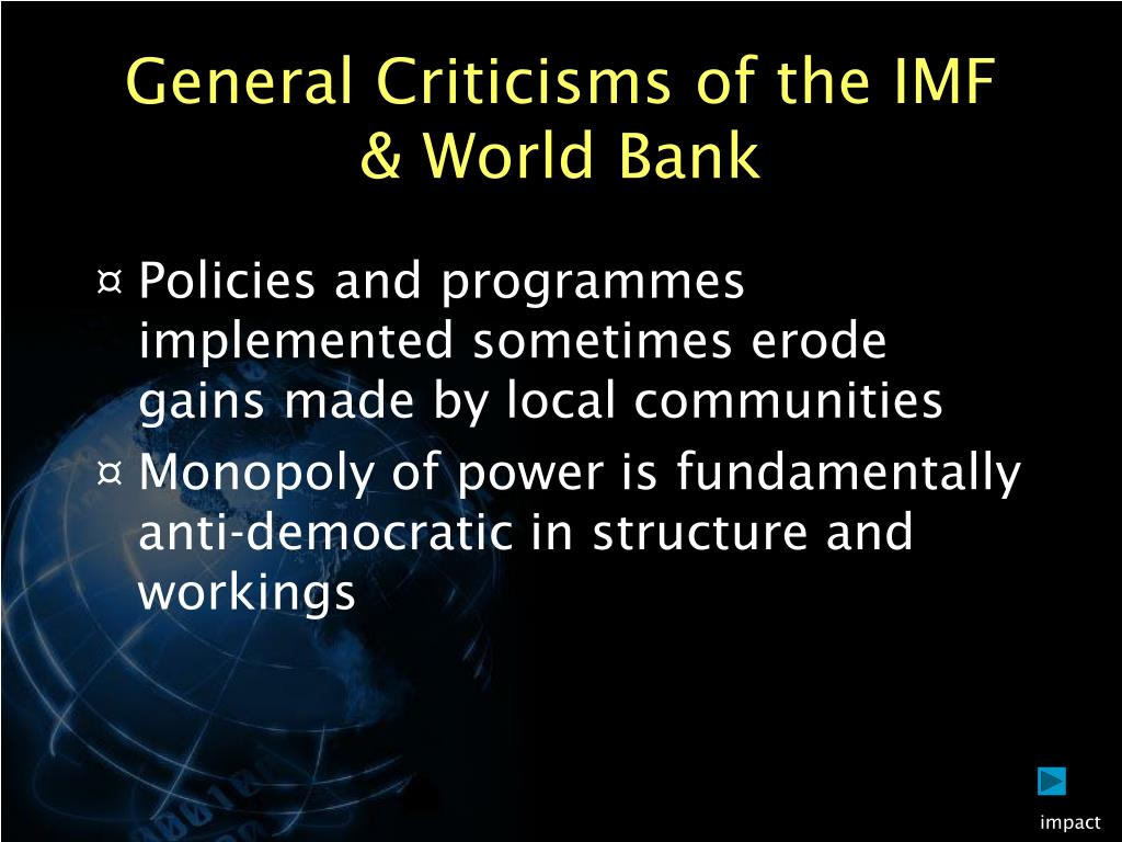 the criticism of world bank The world bank is no stranger to criticism of its projects, especially in respect of its privatization and private sector development projects critics point to.