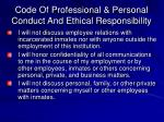 code of professional personal conduct and ethical responsibility