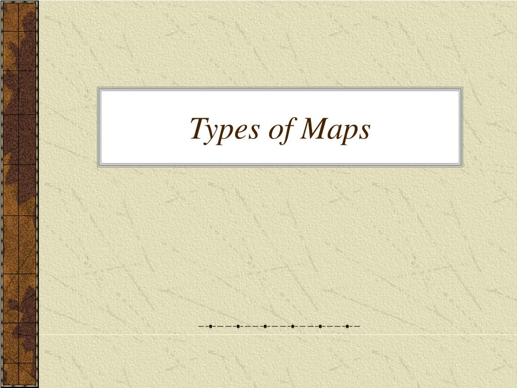 types of maps l.