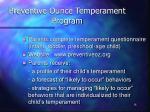 preventive ounce temperament program