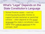 what s legal depends on the state constitution s language