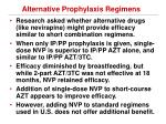 alternative prophylaxis regimens