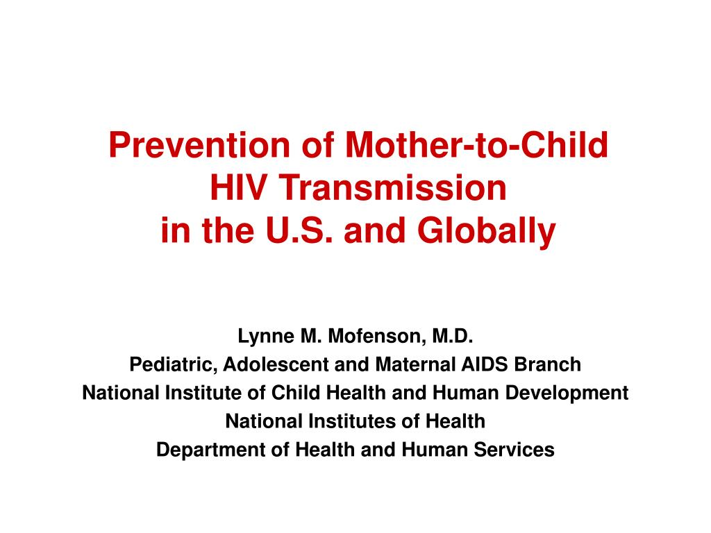 prevention of mother to child hiv transmission in the u s and globally l.