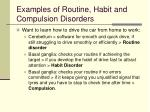 examples of routine habit and compulsion disorders
