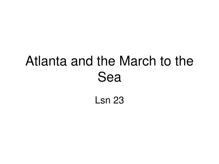 atlanta and the march to the sea n.