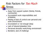 risk factors for too much stress
