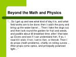 beyond the math and physics