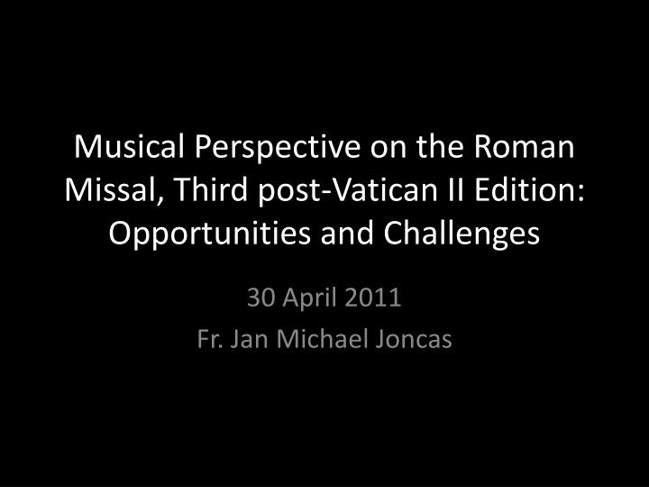 musical perspective on the roman missal third post vatican ii edition opportunities and challenges n.