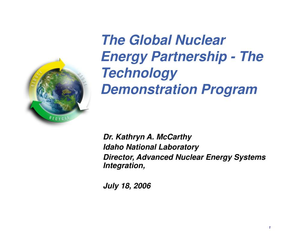 the global nuclear energy partnership the technology demonstration program l.
