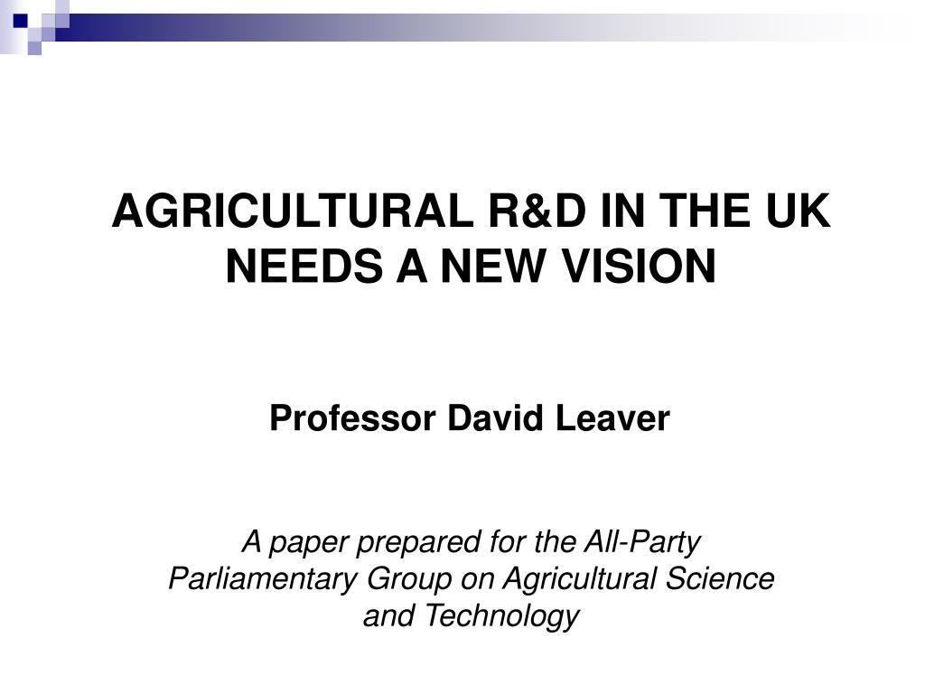 agricultural r d in the uk needs a new vision l.