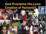 god proclaims his love creation of humans