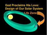 god proclaims his love design of our solar system