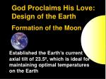 god proclaims his love design of the earth formation of the moon3