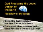 god proclaims his love design of the earth proximity of the moon