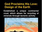god proclaims his love design of the earth