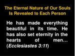 the eternal nature of our souls is revealed to each person