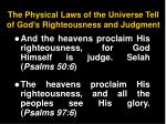 the physical laws of the universe tell of god s righteousness and judgment