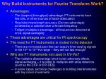 why build instruments for fourier transform work