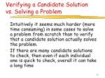 verifying a candidate solution vs solving a problem