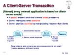 a client server transaction