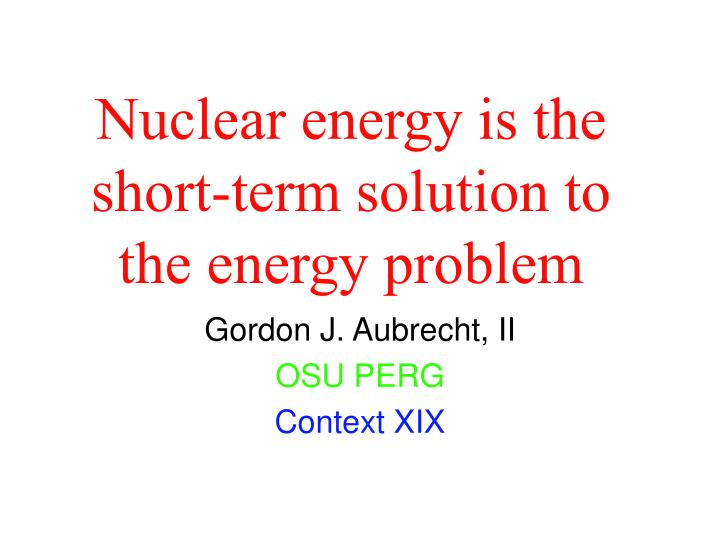 nuclear power problem or solution Compounding the problem, there are worries about nuclear  many of the world's nuclear power plants are  a promising solution to the nuclear waste problem is.