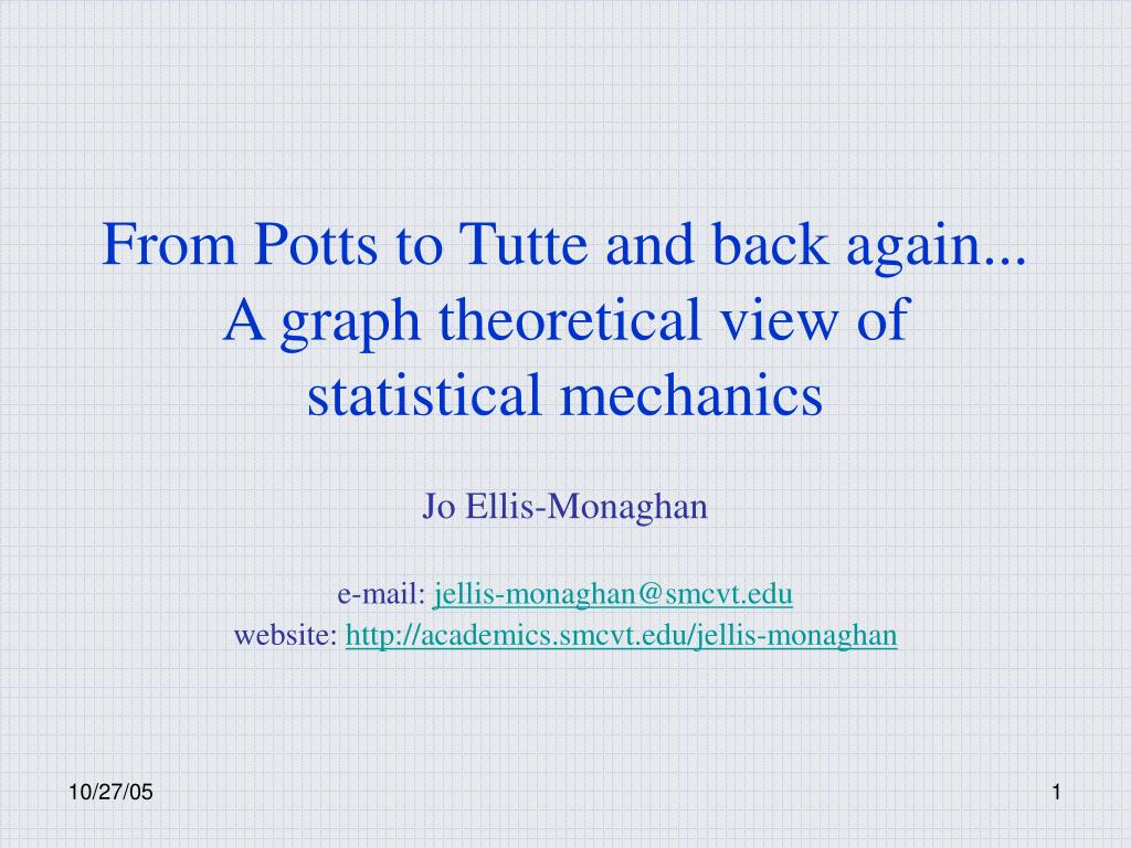 from potts to tutte and back again a graph theoretical view of statistical mechanics l.