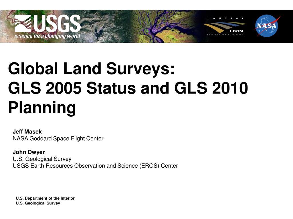 global land surveys gls 2005 status and gls 2010 planning l.