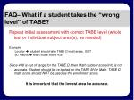 faq what if a student takes the wrong level of tabe