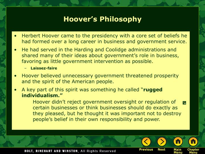 Herbert Hoover came to the presidency with a core set of beliefs he had formed over a long career in business and government service.