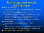 technology push towards miniaturization