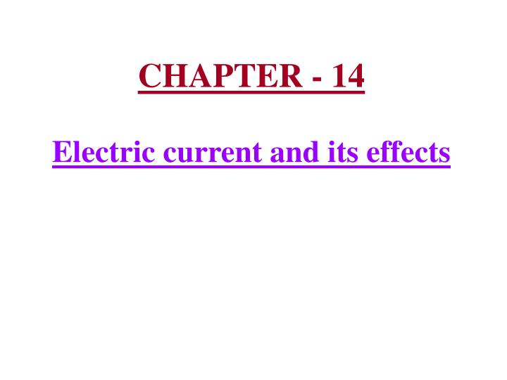 chapter 14 electric current and its effects n.