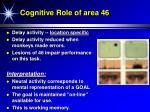 cognitive role of area 46