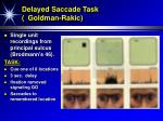 delayed saccade task goldman rakic