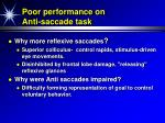 poor performance on anti saccade task