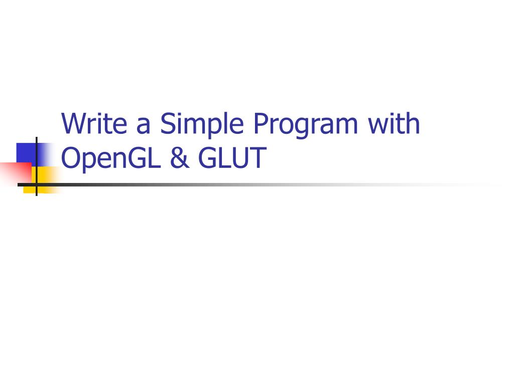 write a simple program with opengl glut l.