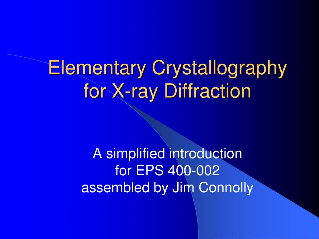 elementary crystallography for x ray diffraction l.