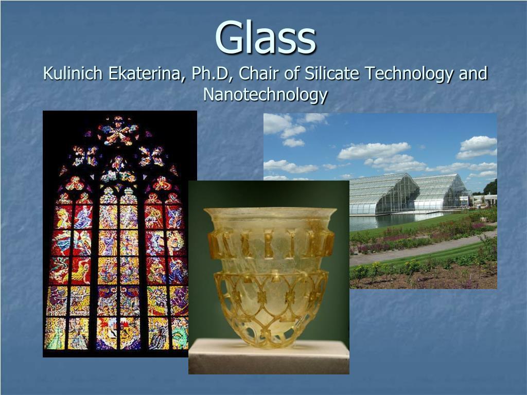 glass kulinich ekaterina ph d chair of silicate technology and nanotechnology l.