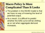 macro policy is more complicated than it looks