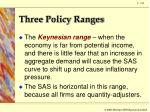 three policy ranges1