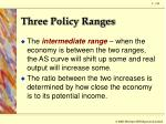 three policy ranges7