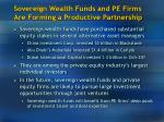 sovereign wealth funds and pe firms are forming a productive partnership
