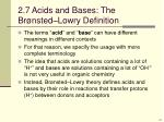 2 7 acids and bases the br nsted lowry definition