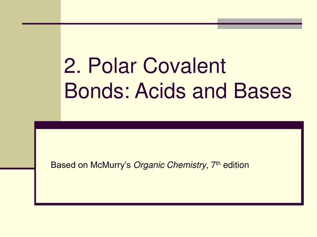 2 polar covalent bonds acids and bases l.
