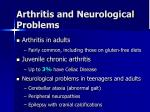 arthritis and neurological problems