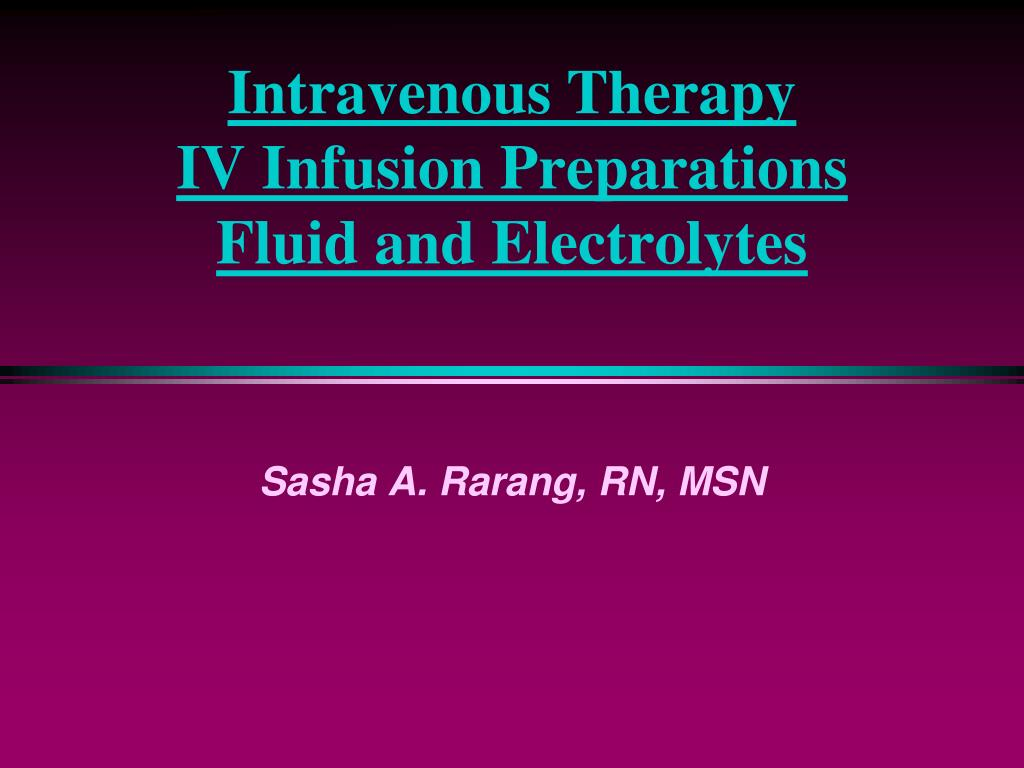 intravenous therapy iv infusion preparations fluid and electrolytes l.