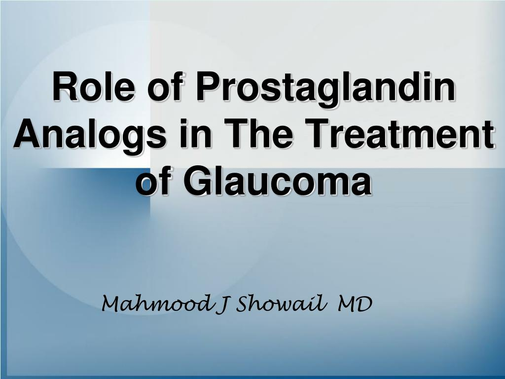 role of prostaglandin analogs in the treatment of glaucoma l.