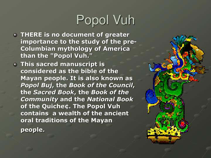 essay on popol vuh The popol vuh: an essay for teachers resources gallery of images student work from the hot program acknowledgments back cover please see notes on the pdf, page 3.