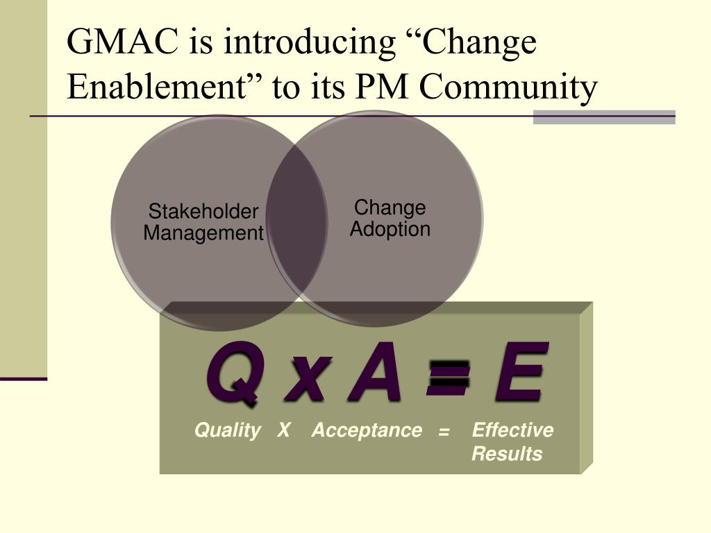 "GMAC is introducing ""Change Enablement"" to its PM Community"