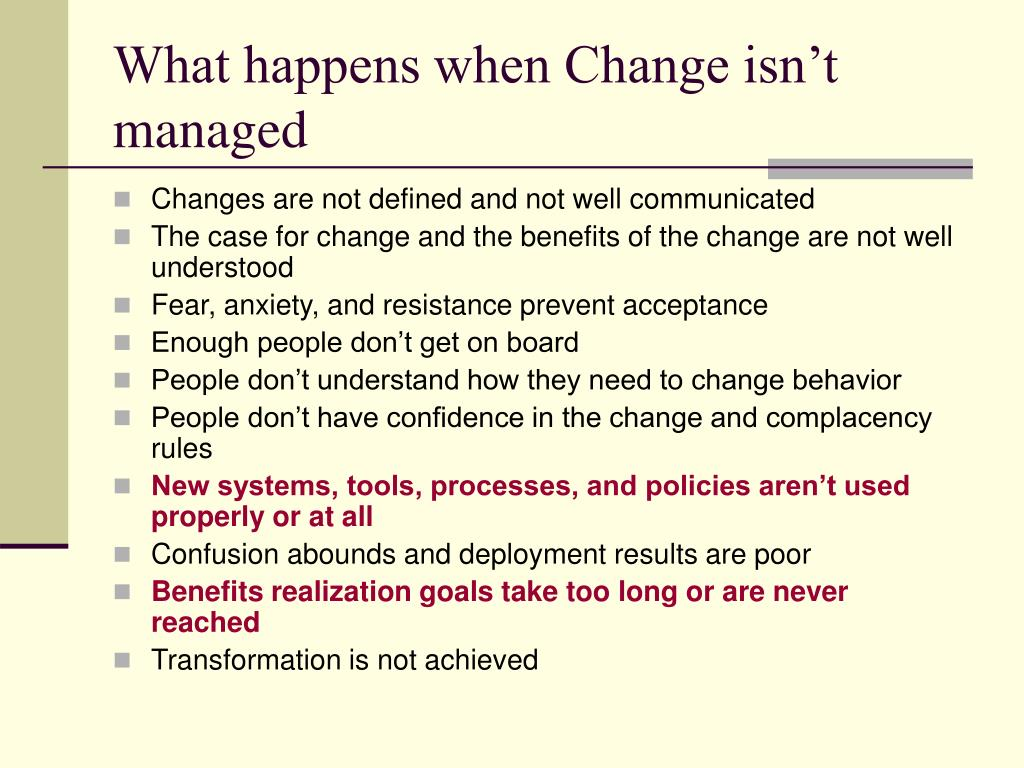 What happens when Change isn't managed
