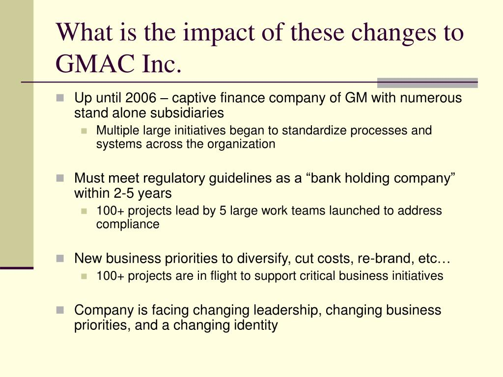 What is the impact of these changes to  GMAC Inc.